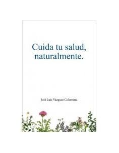 CUIDA TU SALUD, NATURALMENTE. DR. JOSÉ LUIS VÁZQUEZ.